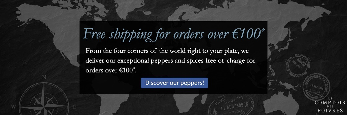 Free shipping for orders over €100 - Le Comptoir Des Poivres